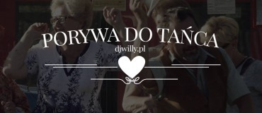 Dj Willy - porywa do tańca